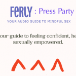 Ferly Press Party - Your Audio Guide To Mindful Sex 8