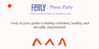 Ferly Press Party - Your Audio Guide To Mindful Sex 6